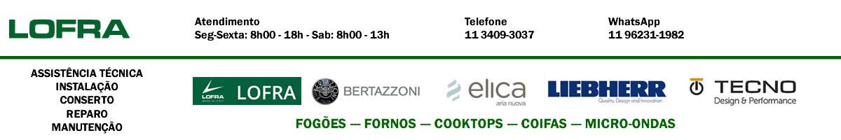Assistência Técnica Lofra, Elica, Bertazzoni, Liebherr e Tecno 11 3409-3037